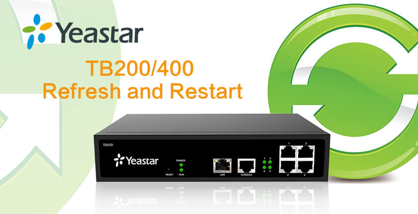 yeastar tb200 tb400 refresh restart