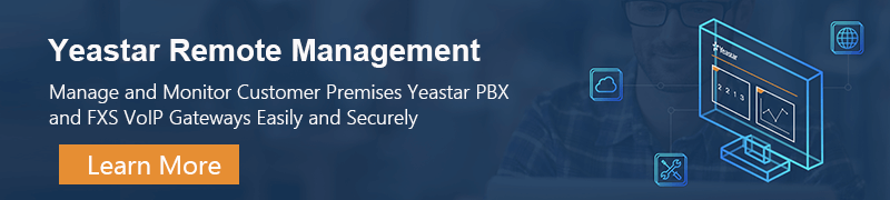 Learn More about Yeastar Remote Management