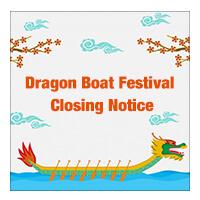 Dragon Boat Festival Closing Notice