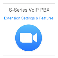 S-Series VoIP PBX Extension Settings & Features