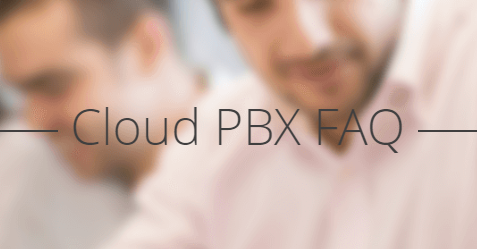 Cloud PBX FAQ