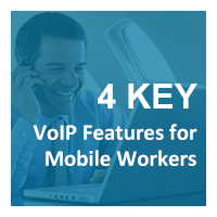 4 Key VoIP Features for Mobile Workers