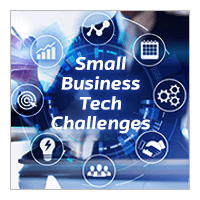 5 Big Tech Challenges Facing Small Business 2019 [+ Practical Guide]