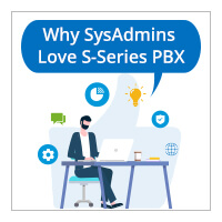 11 Reasons System Administrators Love S-Series VoIP PBX