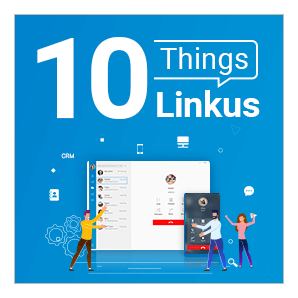 10 Things We Love About Linkus Softphone App