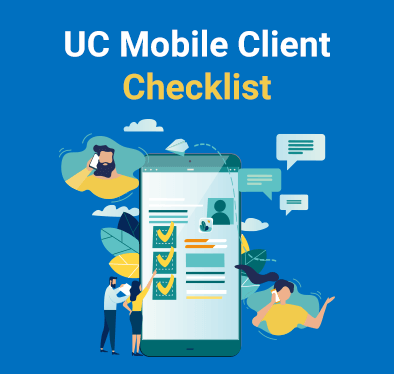 Unified Communications Mobile Client Checklist