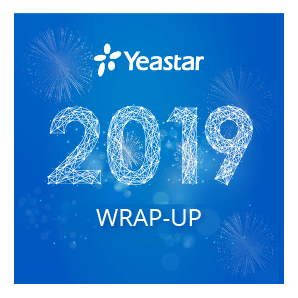 Yeastar Year In Review – Recap Our Highlights Of 2019